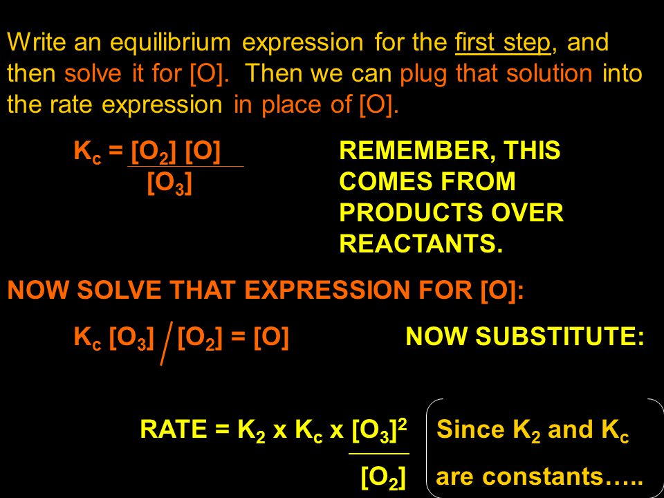 Write an equilibrium expression for the first step, and then solve it for [O]. Then we can plug that solution into the rate expression in place of [O].